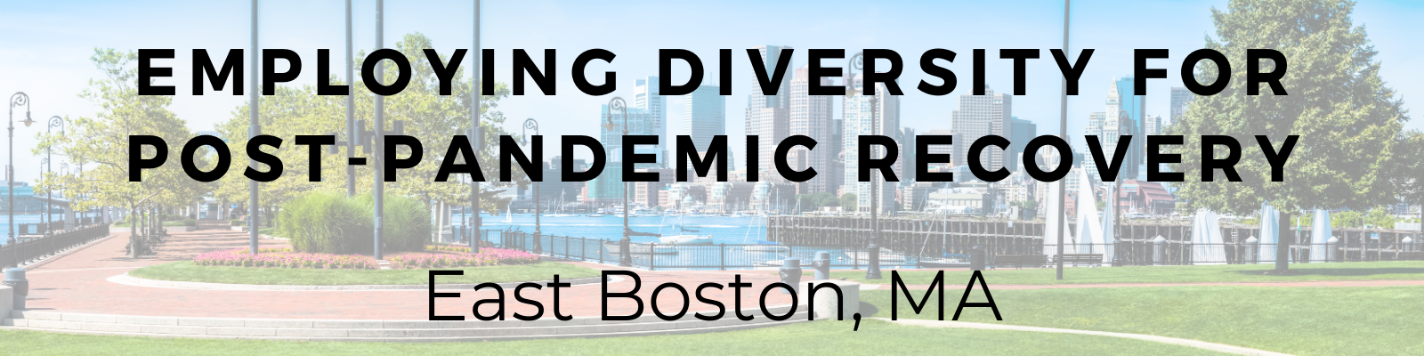 Synchronizing Millennials and Ethnic Diversity for Post-Pandemic Recovery: The Case of East Boston